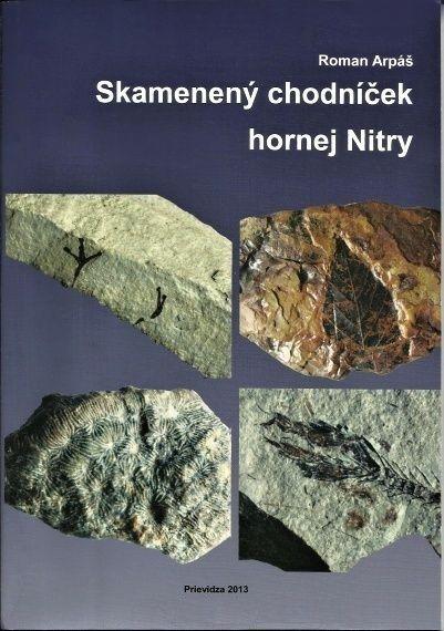 Skamenený chodníček hornej Nitry - Roman Arpáš