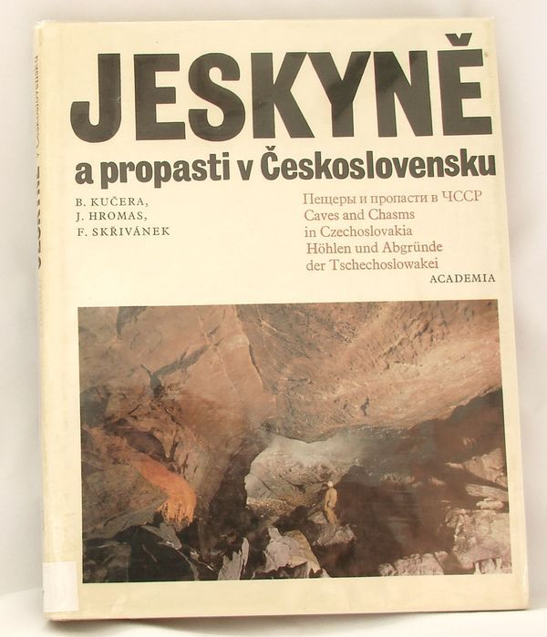 Jeskyně a propasti v Československu - Kučera, Hromas, Skřivánek
